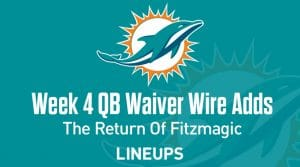 Week 4 QB Waiver Wire Pickups & Adds: The Return of Fitzmagic