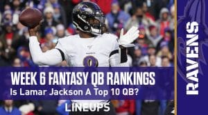 Week 6 Fantasy Football Quarterback Rankings: Lamar Jackson is out of the top 10 fantasy point standings