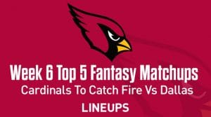 Top Five Fantasy Football Matchups Week Six: Cardinals bound to catch fire against Dallas
