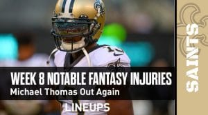 Week 8 Fantasy Football Notable Injuries: Michael Thomas out another game