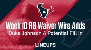 Week 10 RB Waiver Pickups & Adds: Duke Johnson A Potential Fill In Vs Cleveland