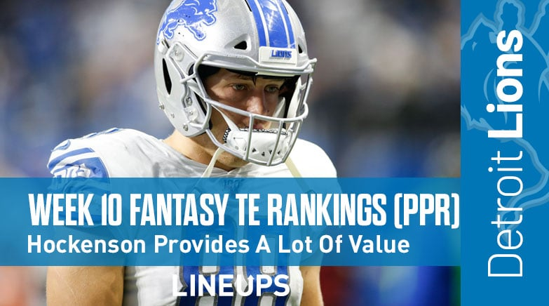 Week 10 Fantasy Football Tight End Rankings Ppr T J Hockenson Becomes More And More Valuable
