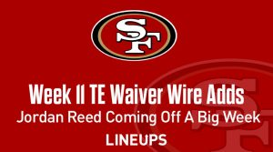 Week 11 TE Waiver Pickups & Adds: Jordan Reed Coming Off A Double-Digit Fantasy Point Game