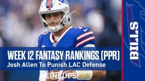 Week 12 Fantasy Football PPR Rankings & Projections: Josh Allen To Punish Chargers Defense