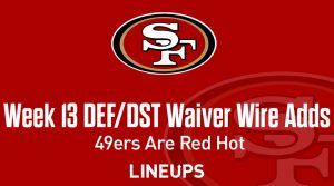 Week 13 Defense (DEF/DST) Waiver Wire Pickups: 49ers Are Hot