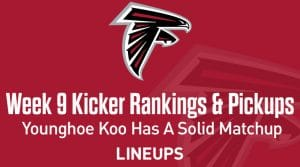 Week 9 Kicker Rankings & Pickups: Younghoe Koo In A Solid Matchup At Home