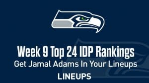 Top 24 Defensive Players (IDP) Rankings For Week 9: Get Jamal Adams Back Into Your Lineups