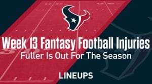 Week 13 Fantasy Football Notable Injuries: Will Fuller suspended for the rest of the year