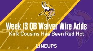 Week 13 QB Waiver Wire Pickups & Adds: Kirk Cousins To Stay Hot Against Jacksonville