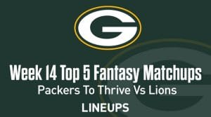 Week 14 Top 5 Fantasy Football Matchups: Packers offense offers production against Lions