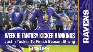 Week 16 Kicker Rankings & Pickups: Justin Tucker To Finish The Season Strong