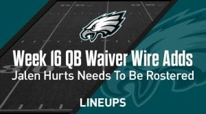Week 16 QB Waiver Wire Pickups & Adds: Jalen Hurts Can Win You Your League
