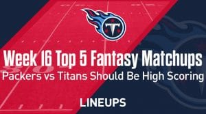 Top 5 Fantasy Football Matchups for Week 16: Packers vs. Titans should be high scoring
