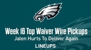 Week 16 Waiver Wire Top Pickups & Adds: Jalen Hurts To Deliver Another Big Game