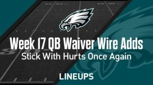 Week 17 QB Waiver Wire Pickups & Adds: Stick With Jalen Hurts Once Again